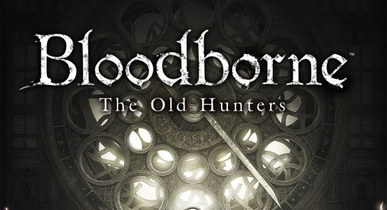 Bloodborne Old Hunters