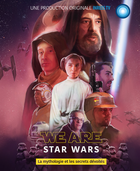 We are STAR WARS, un documentaire sur la saga mythologique