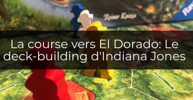 La course vers El Dorado – Une ruée vers l'or dans la jungle