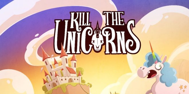 Kill The Unicorns – Un jeu rempli de magie, de princesses, de licornes… et de carnages !