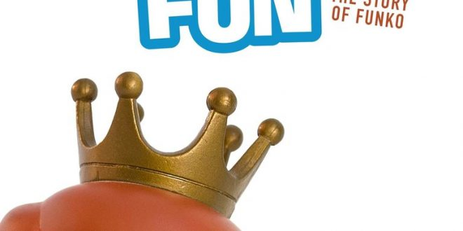 Making Fun – The Story of Funko : le documentaire sur le succès de Funko POP !