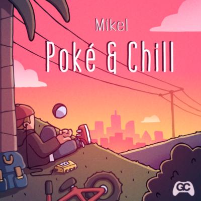 Poké & Chill, par Mikel, sous GameChops