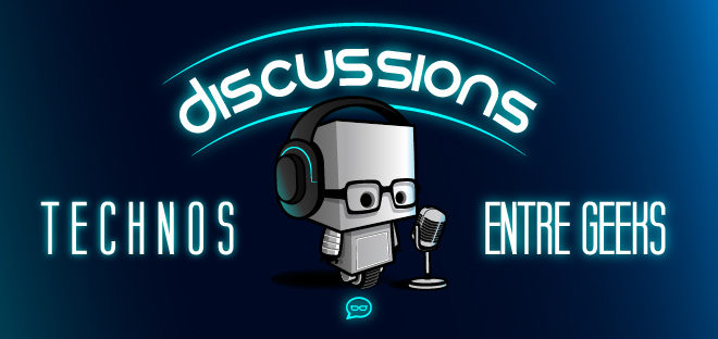 Discussions technos entre geeks