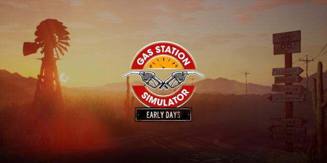 Gas Station Simulator : Prologue – Early Days : on est rendus là !